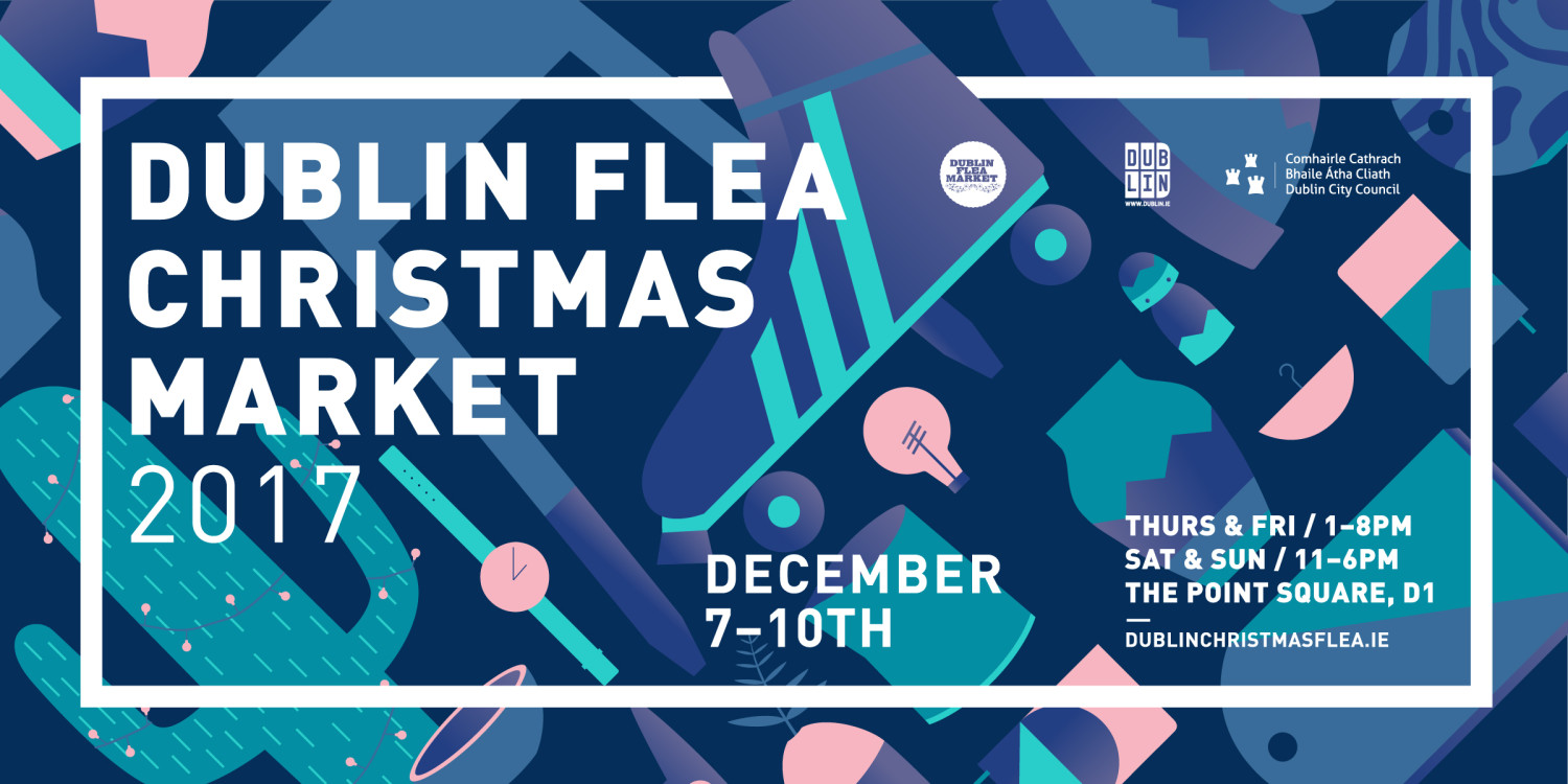 Dublin Flea Christmas Market :: Thur 7th - Sun 10th December 2017